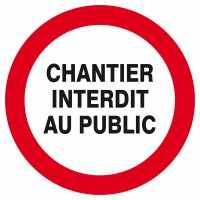 CHANTIER INTERDIT AU PUBLIC D.300mm.